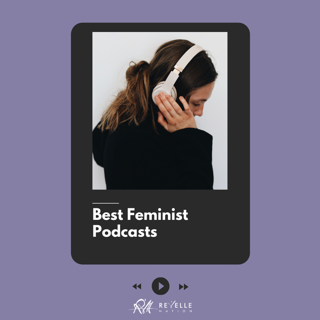 8 Feminist Podcasts On Gender, Inclusivity, & Body Positivity